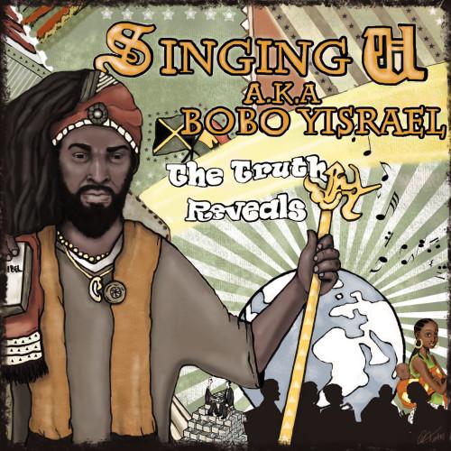 Singing U aka Bobo Yisrael - The Truth Reveals (Album)