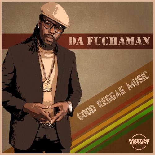 Da Fuchaman - Good Reggae Music (Single)