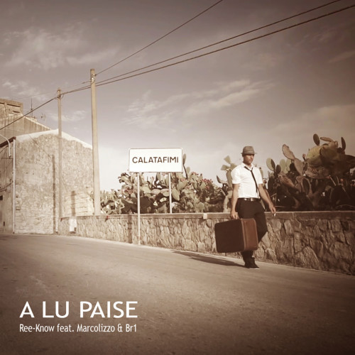 Ree-Know - A Lu Paise (feat. Marcolizzo & Br1) Single