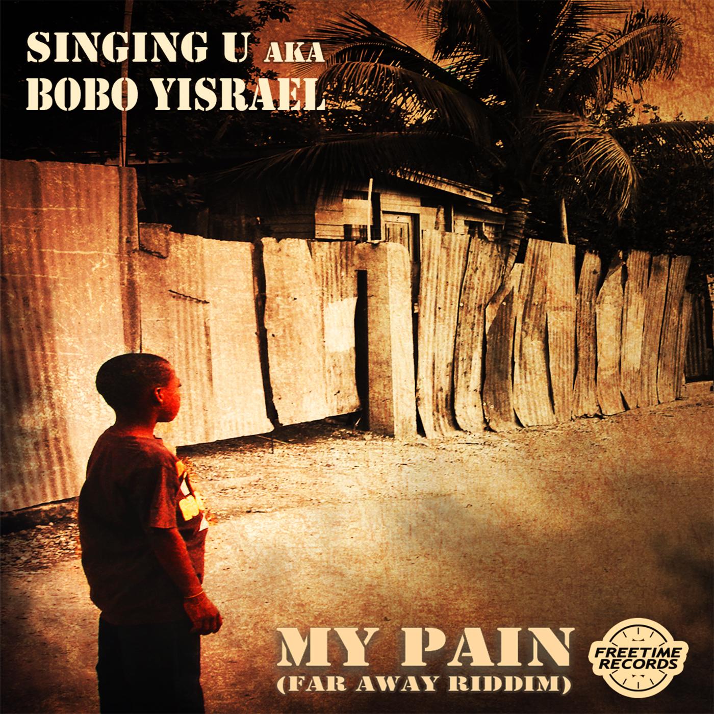 Singing U aka Bobo Yisrael - My Pain (Single)